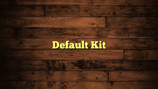 Default Kit