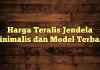 Harga Teralis Jendela Minimalis dan Model Terbaru